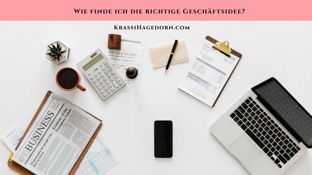 Wie finde ich die richtige Geschäftsidee? - Krassi Hagedorn
