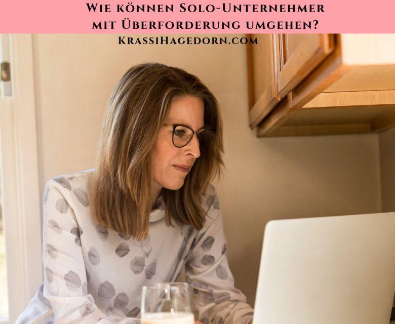 Solo-Unternehmer mit Überforderung umgehen, Überforderung vermeiden, Priorisieren, Multitasking verboten, Business überfordert mich